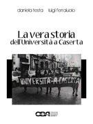 La vera storia dell'Universit a Caserta