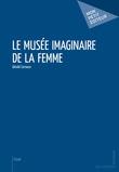 Le Musée imaginaire de la femme