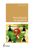 Brocéliande en question