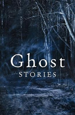 Ghost Stories: The best of the Daily Telegraph's ghost story competition