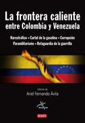 La frontera caliente entre Colombia y Venezuela