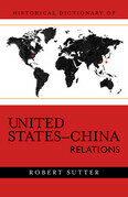 Historical Dictionary of United States-China Relations