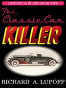 The Classic Car Killer: The Lindsey &amp; Plum Detective Series, Book Two