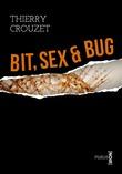 Bit, sex & bug