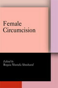 Female Circumcision: Multicultural Perspectives