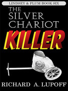 The Silver Chariot Killer: The Lindsey &amp; Plum Detective Series, Book Six