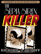The Sepia Siren Killer: The Lindsey&amp; Plum Detective Series, Book Four