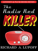 The Radio Red Killer: The Lindsey &amp; Plum Detective Series, Book Seven