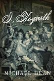 I, Hogarth: A Novel