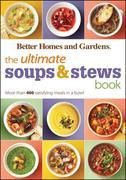 The Ultimate Soups & Stews Book: More than 400 Satisfying Meals in a Bowl