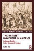 The Nativist Movement in America: Religious Conflict in the 19th Century