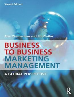 Business to Business Marketing Management: A Global Perspective: A Global Perspective