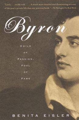 Byron: Child of Passion, Fool of Fame