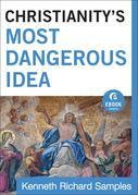 Christianity's Most Dangerous Idea