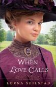 When Love Calls: A Novel