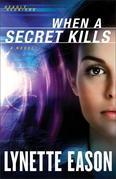 When a Secret Kills: A Novel