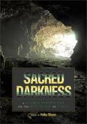 Sacred Darkness: A Global Perspective on the Ritual use of Caves