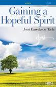 Gaining a Hopeful Spirit (Joni Eareckson Tada)