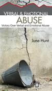 Verbal and Emotional Abuse (June Hunt Hope for the Heart)
