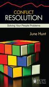 Conflict Resolution (June Hunt Hope for the Heart)