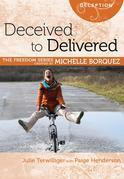 Deceived to Delievered (Michelle Borquez Freedom Series)