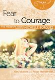 Fear to Courage (Michelle Borquez Freedom Series)