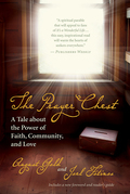 The Prayer Chest: A Tale about the Power of Faith, Community, and Love