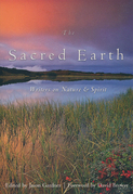 The Sacred Earth: Writers on Nature & Spirit