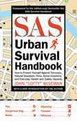 SAS Urban Survival Guide: How to Protect Yourself Against Terrorism, Natural Disasters, Fires, Home Invasions, and Everyday Health and Safety Ha