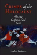 Crimes of the Holocaust: The Law Confronts Hard Cases