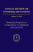 Annual Review of Gerontology and Geriatrics, Volume 32, 2012: Emerging Perspectives on Resilience in Adulthood and Later Life