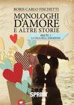 Monologhi d'amore ed altre storie - Parte 1 La vela dell'emozione