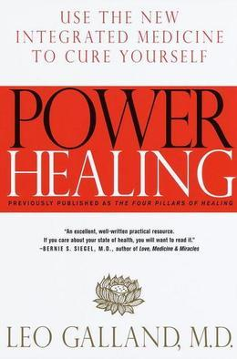 Power Healing: Use the New Integrated Medicine to Cure Yourself