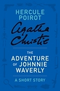 Agatha Christie - The Adventure of Johnnie Waverly
