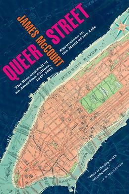 Queer Street: Rise and Fall of an American Culture, 1947-1985