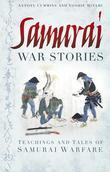 Samurai War Stories: Teaching and Tales of Samurai Warfare