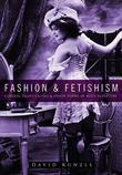 Fashion and Fetishism: Corsets, Tight Lacing and Other Forms of Body-Sculpture