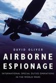 Airborne Espionage: International Special Duty Operations in the World Wars