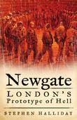 Newgate: London's Prototype of Hell