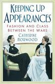 Keeping Up Appearances: Fashion and Class Between the Wars