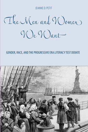 The Men and Women We Want: Gender, Race, and the Progressive Era Literacy Test Debate
