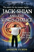Jack Shian and the King's Chalice: The Search for the Treasure Begins . . .