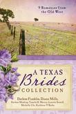 The Texas Brides Collection: 9 Romances from the Old West