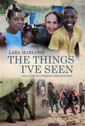 The Things I've Seen: Nine Lives of a Foreign Correspondent