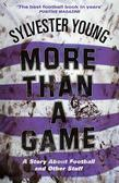 MORE THAN A GAME: A Story About Football and other Stuff