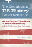 The Genealogist's U.S. History Pocket Reference: Quick Facts &amp; Timelines of American History to Help Understand Your Ancestors