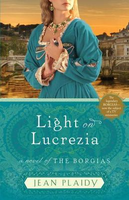 Light on Lucrezia: A Novel of the Borgias