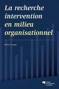 La recherche intervention en milieu organisationnel