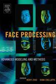 Face Processing: Advanced Modeling and Methods: Advanced Modeling and Methods