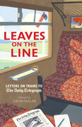 Leaves on the Line: Letters on Trains to the Daily Telegraph